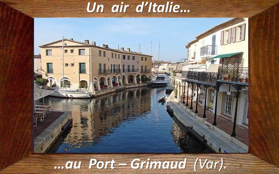 …au Port – Grimaud (Var).