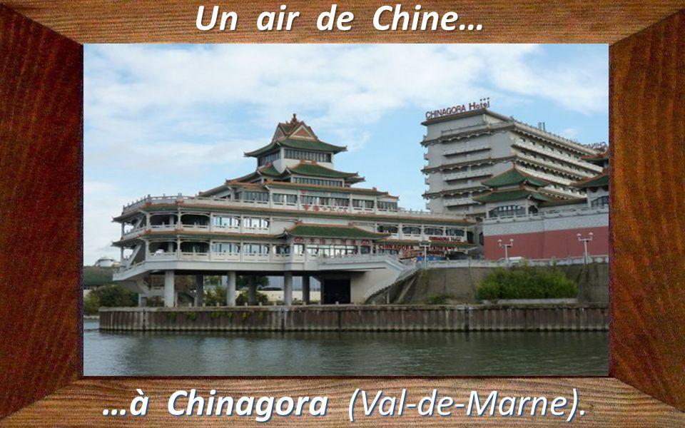 …à Chinagora (Val-de-Marne).