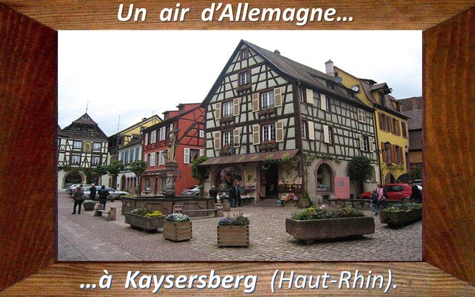 …à Kaysersberg (Haut-Rhin).