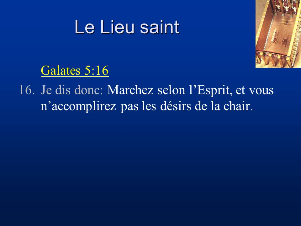 Le Lieu saint Galates 5:16.