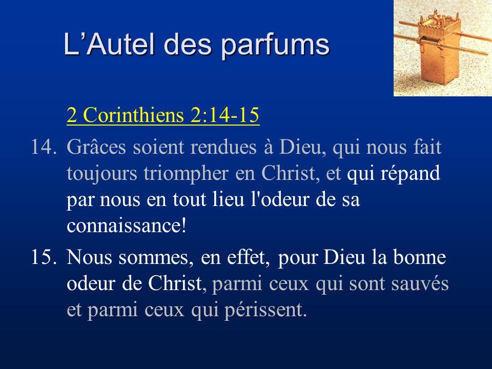L'Autel des parfums 2 Corinthiens 2:14-15