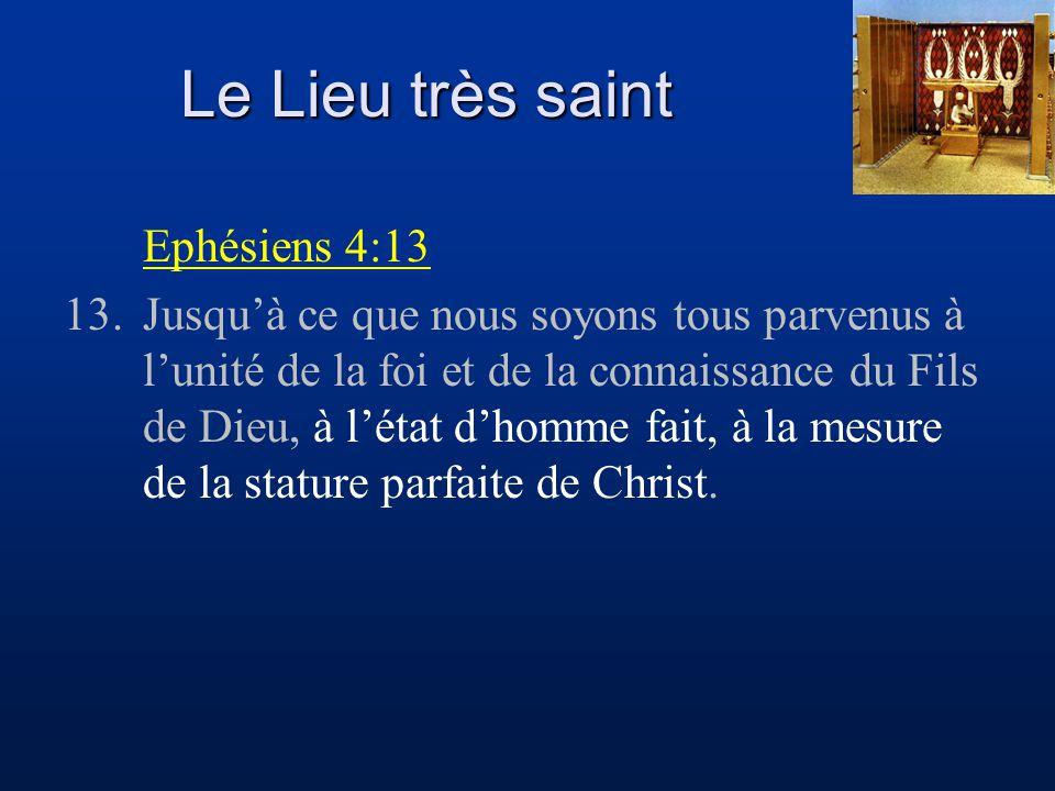 Le Lieu très saint Ephésiens 4:13