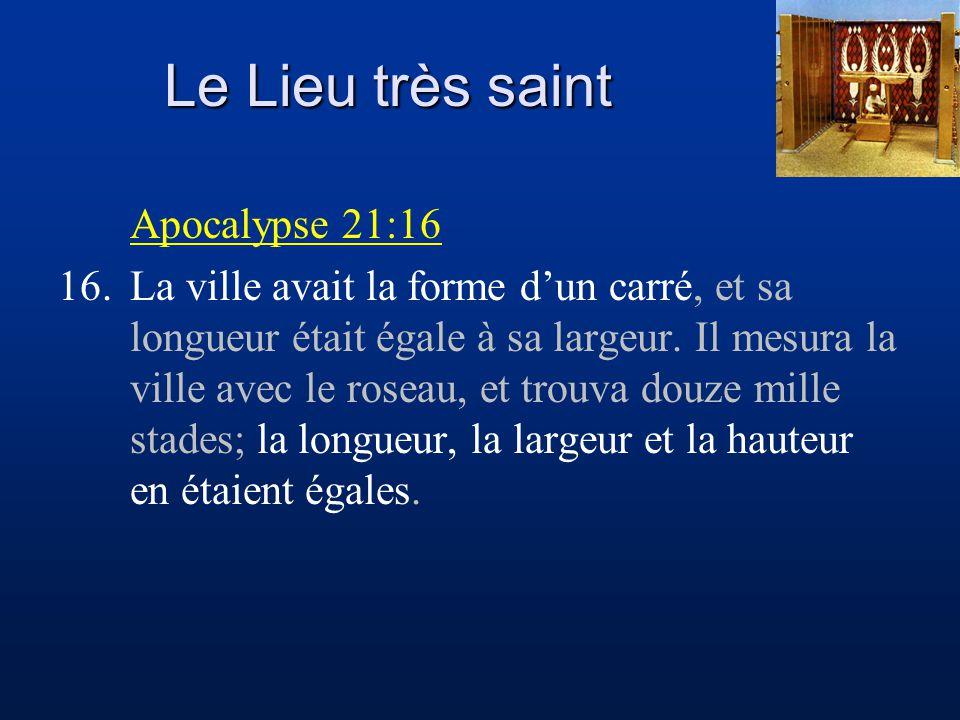 Le Lieu très saint Apocalypse 21:16