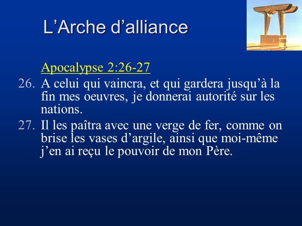 L'Arche d'alliance Apocalypse 2:26-27