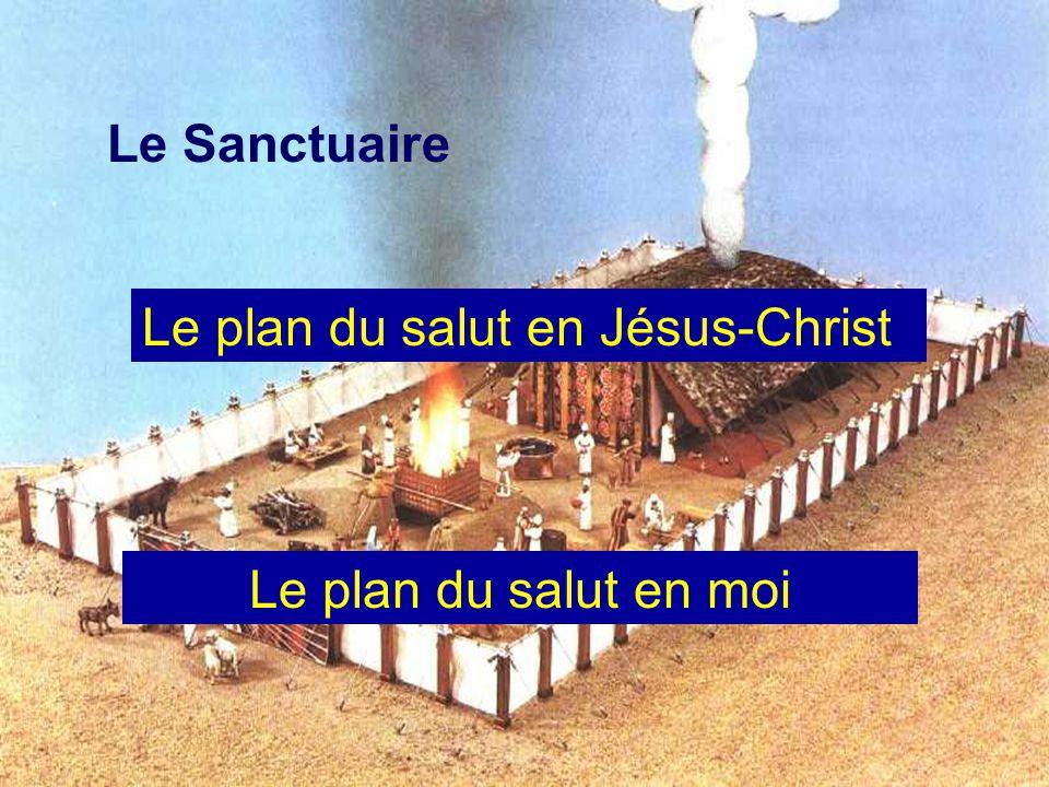 Le Sanctuaire Le plan du salut en Jésus-Christ Le plan du salut en moi
