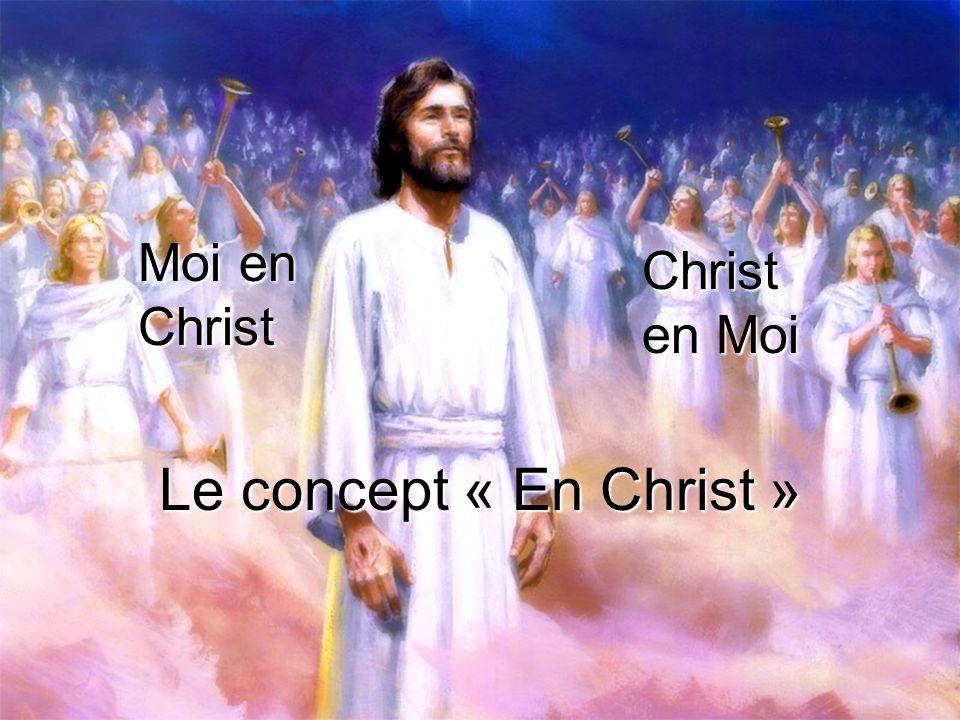 Moi en Christ Christ en Moi Le concept « En Christ »