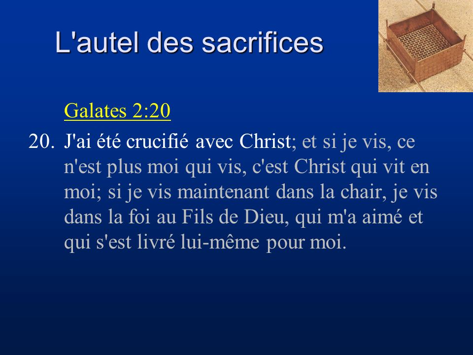 L autel des sacrifices Galates 2:20
