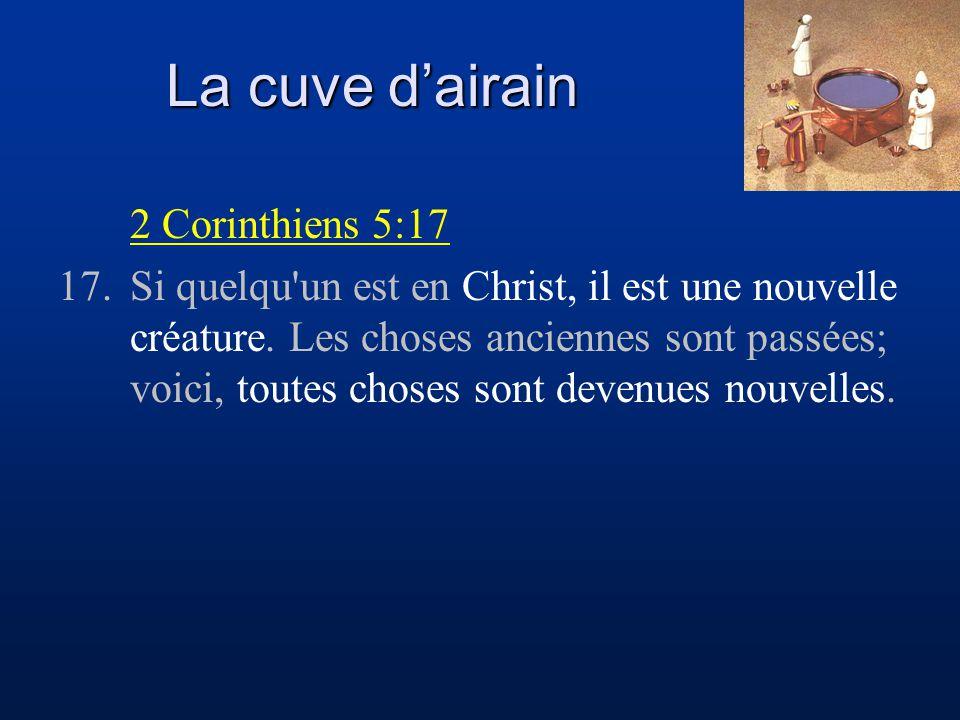 La cuve d'airain 2 Corinthiens 5:17
