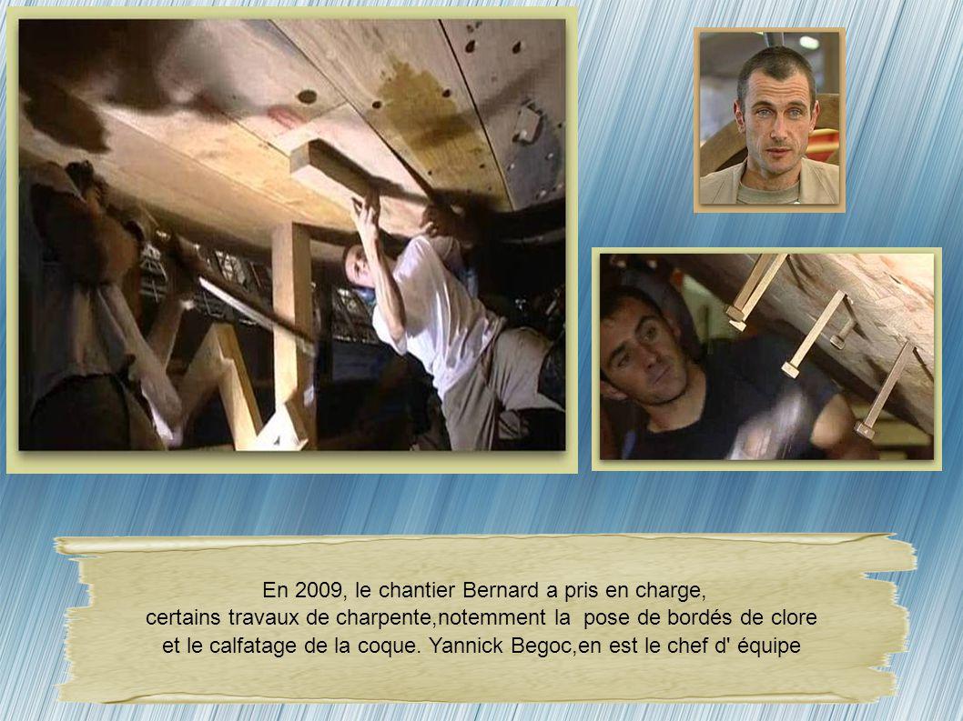 En 2009, le chantier Bernard a pris en charge,