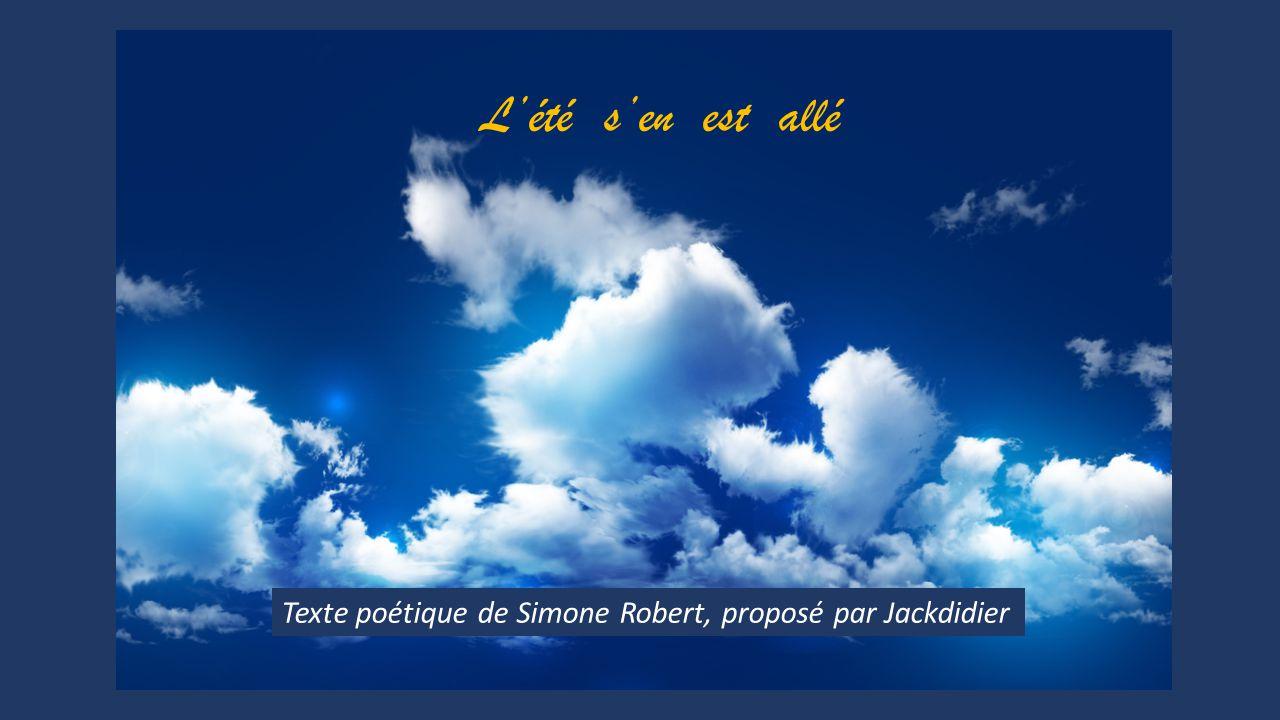 L'été s'en est allé Texte poétique de Simone Robert, proposé par Jackdidier