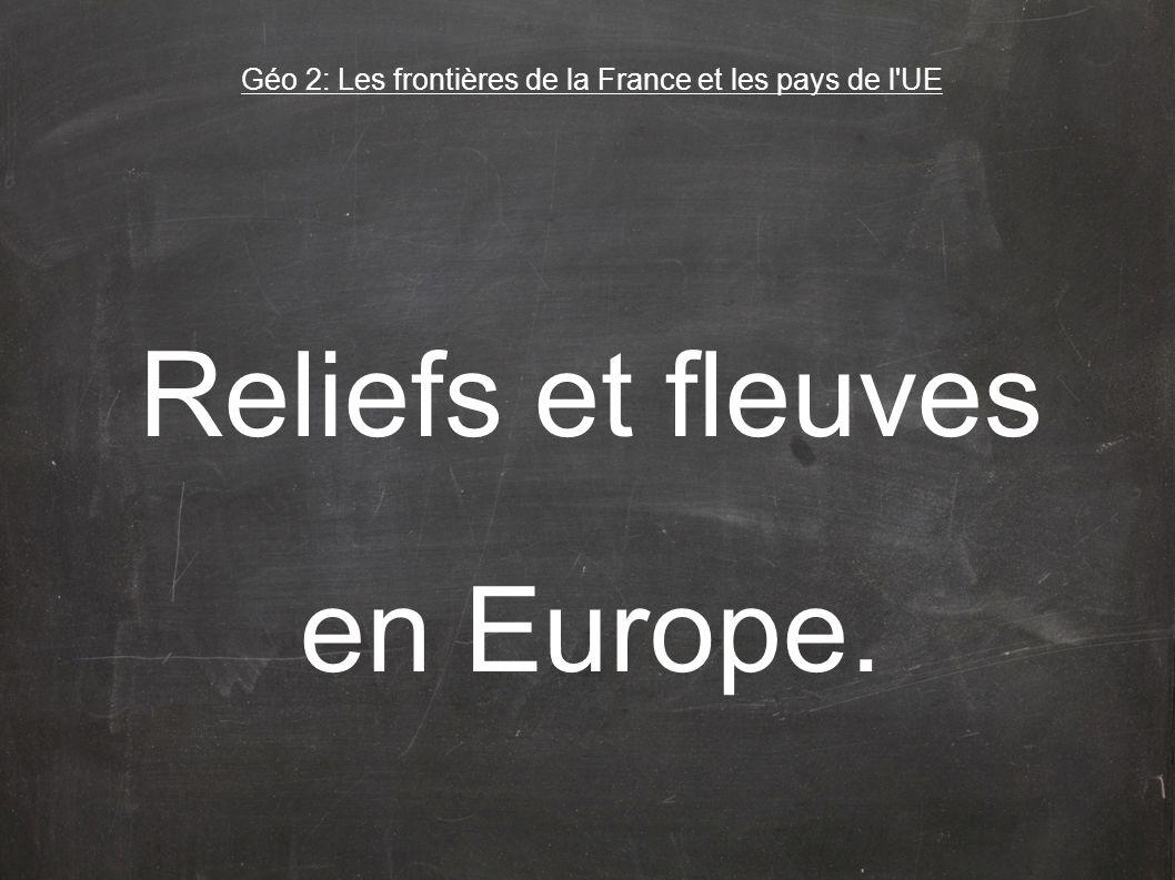 Géo 2: Les frontières de la France et les pays de l UE