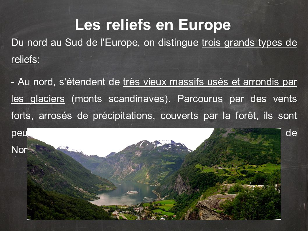 Les reliefs en Europe Du nord au Sud de l Europe, on distingue trois grands types de reliefs: