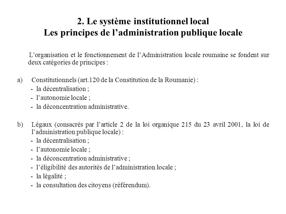 2. Le système institutionnel local Les principes de l'administration publique locale
