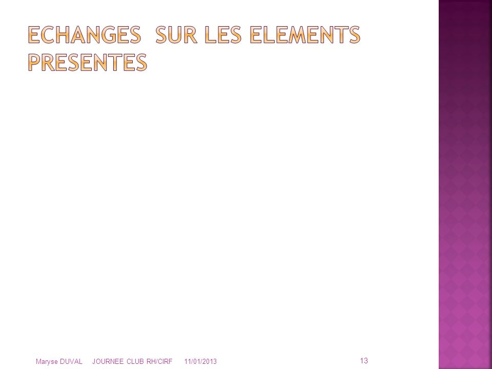 ECHANGES SUR LES ELEMENTS PRESENTES