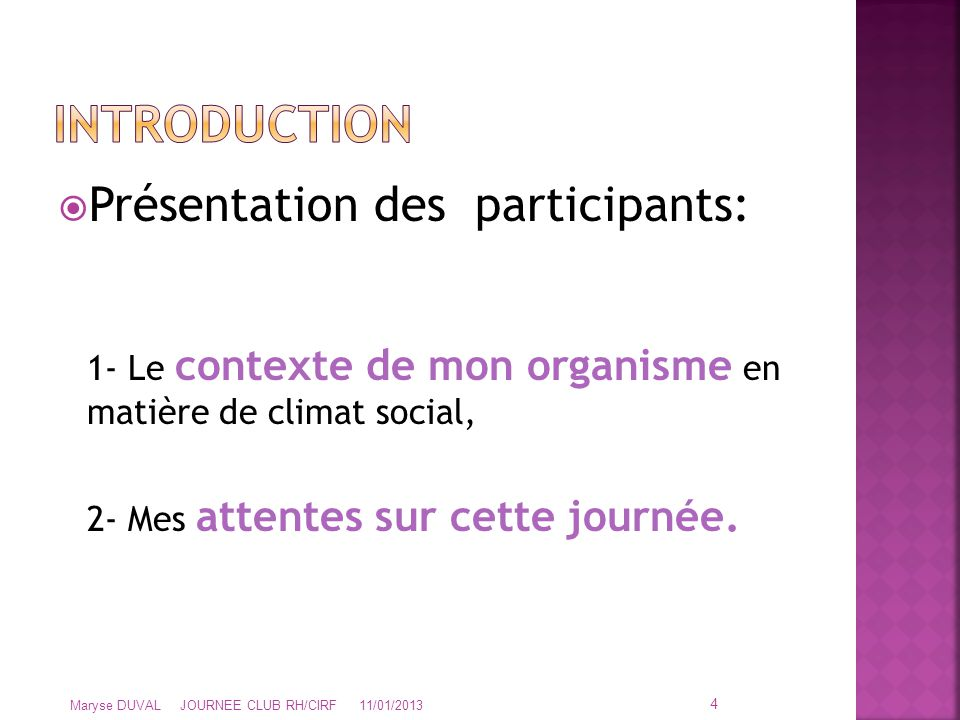 INTRODUCTION Présentation des participants:
