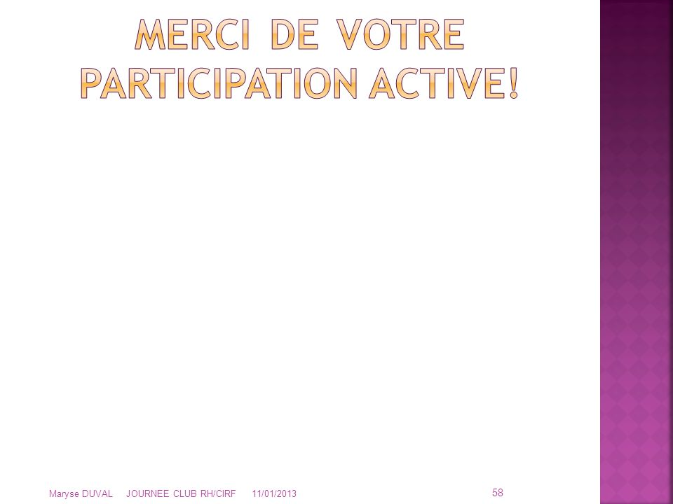 MERCI DE VOTRE PARTICIPATION ACTIVE!
