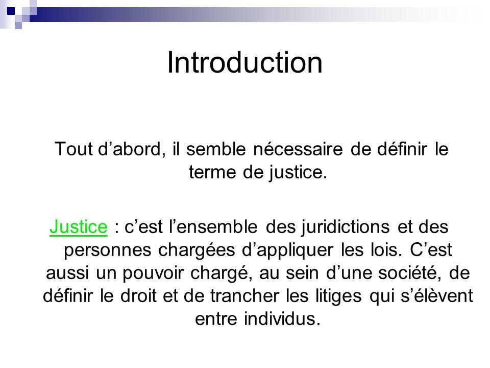 Tout d'abord, il semble nécessaire de définir le terme de justice.