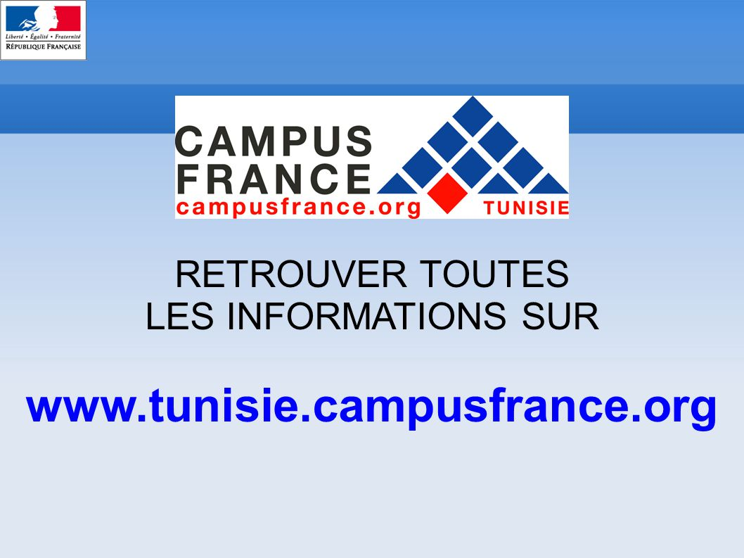 RETROUVER TOUTES LES INFORMATIONS SUR www.tunisie.campusfrance.org