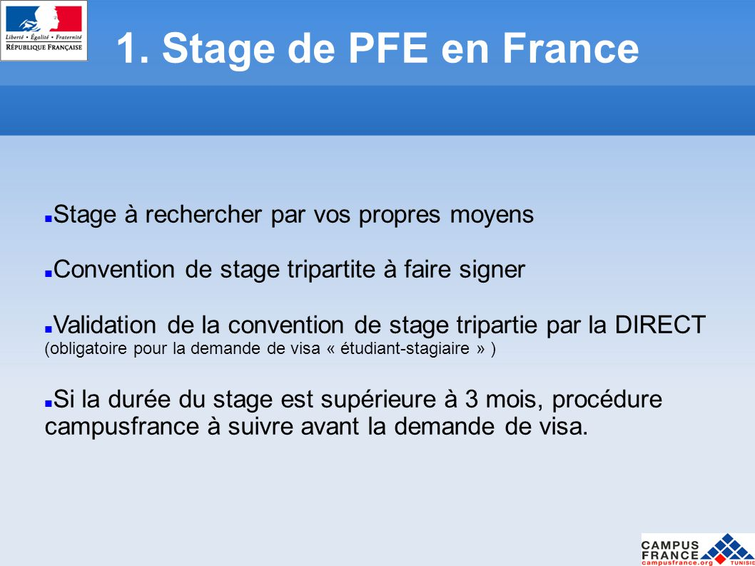 1. Stage de PFE en France Stage à rechercher par vos propres moyens