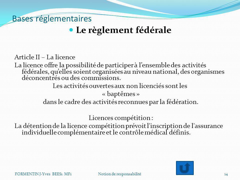 Bases réglementaires Le règlement fédérale Article II – La licence