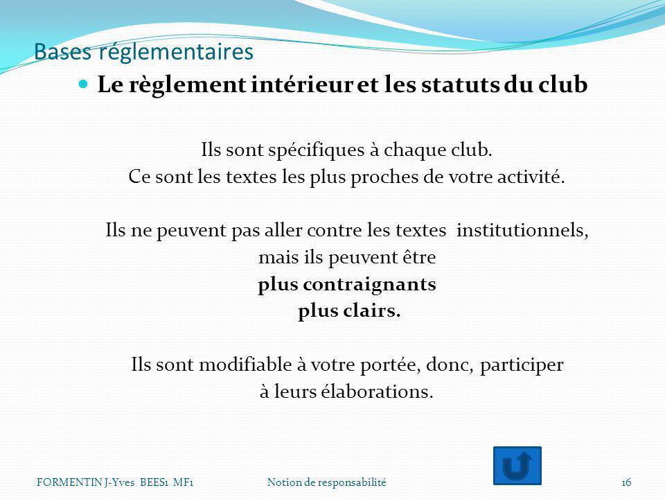 Bases réglementaires Le règlement intérieur et les statuts du club