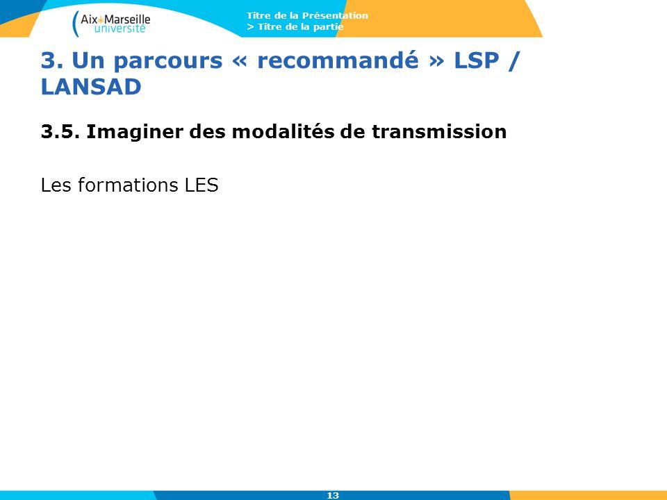 3. Un parcours « recommandé » LSP / LANSAD