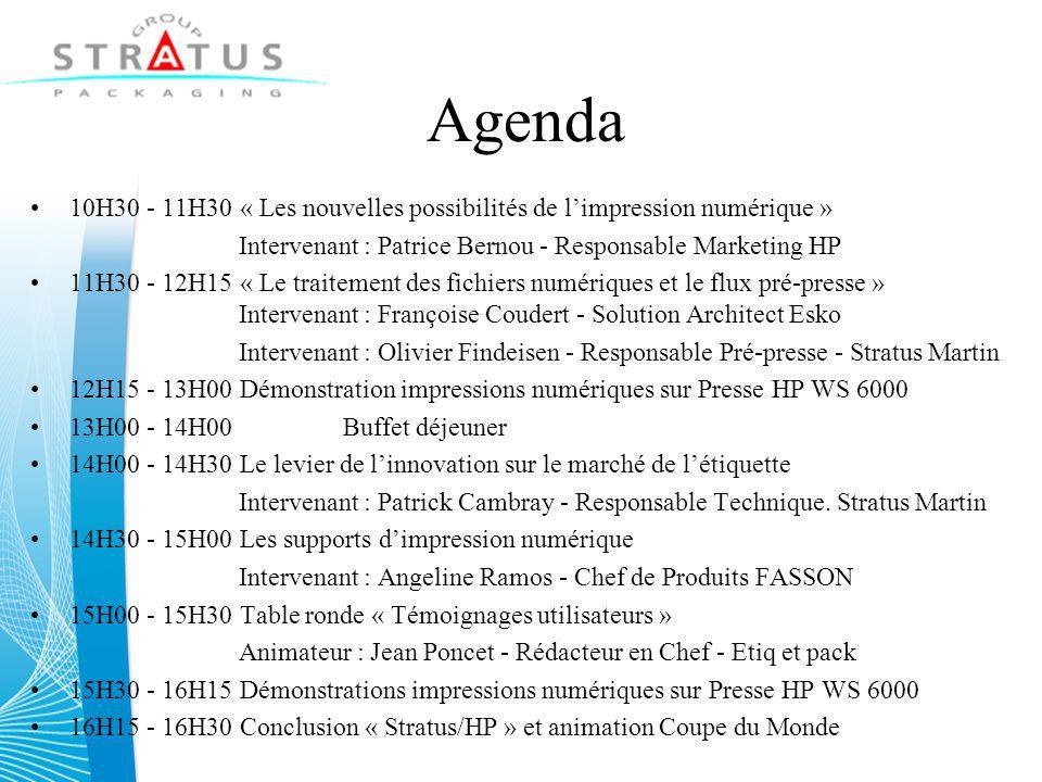 Agenda 10H30 - 11H30 « Les nouvelles possibilités de l'impression numérique » Intervenant : Patrice Bernou - Responsable Marketing HP.
