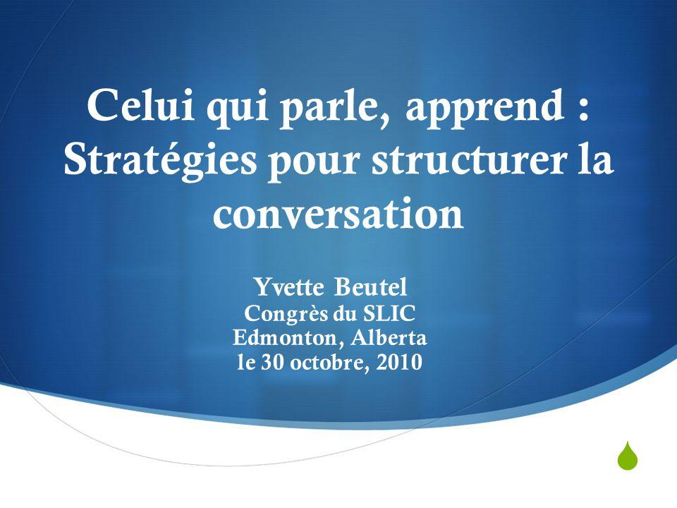 Celui qui parle, apprend : Stratégies pour structurer la conversation