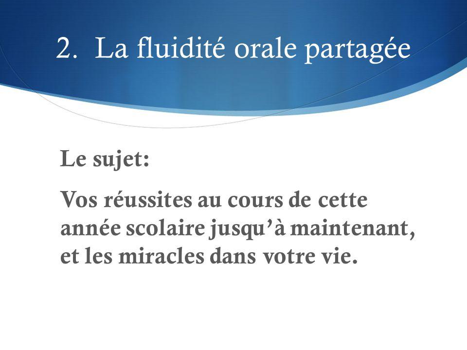 2. La fluidité orale partagée