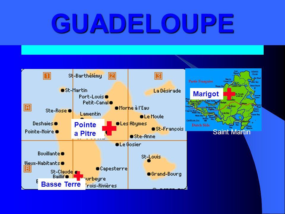 GUADELOUPE GUADELOUPE Marigot Pointe a Pitre Saint Martin Basse Terre