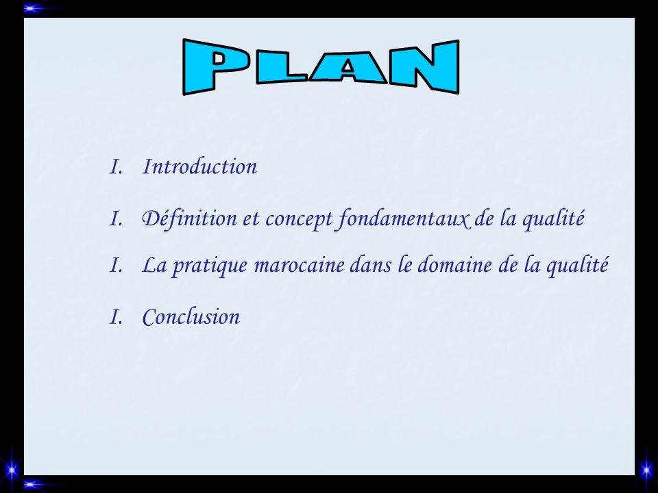 PLAN Introduction Définition et concept fondamentaux de la qualité
