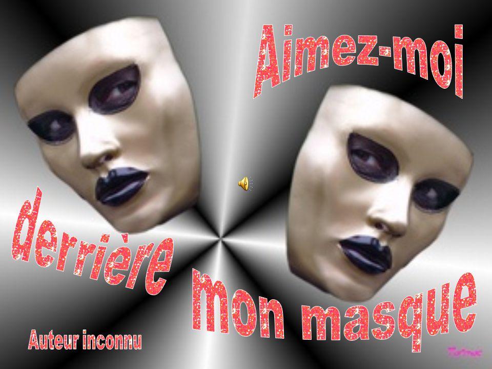 Aimez-moi derrière mon masque Auteur inconnu