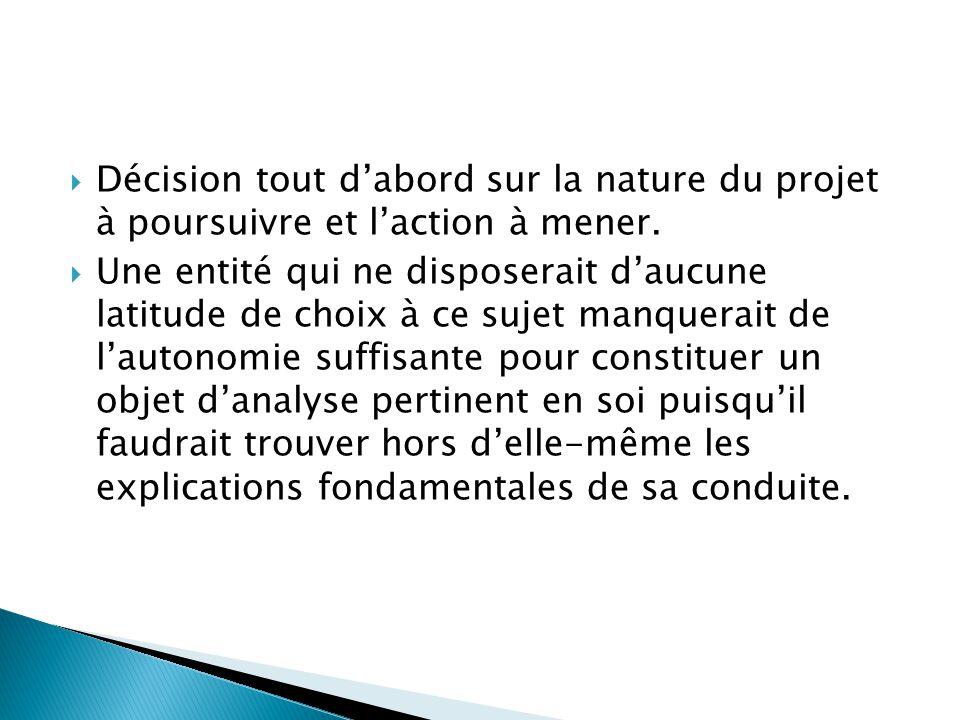 Décision tout d'abord sur la nature du projet à poursuivre et l'action à mener.