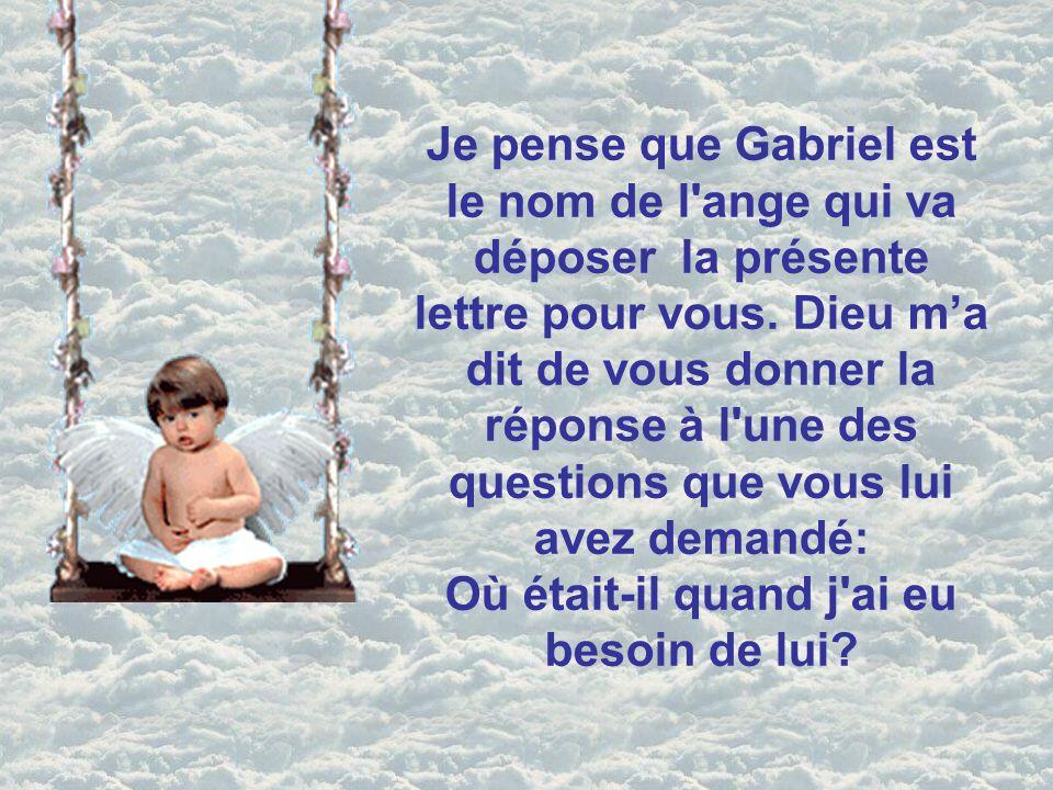 Je pense que Gabriel est le nom de l ange qui va déposer la présente lettre pour vous.