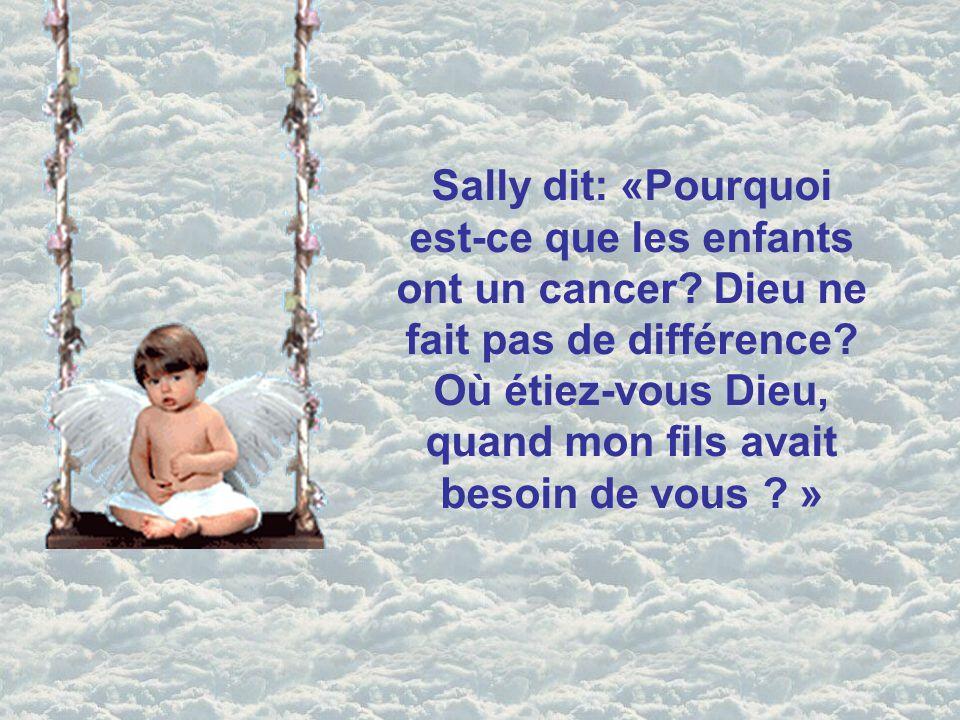 Sally dit: «Pourquoi est-ce que les enfants ont un cancer