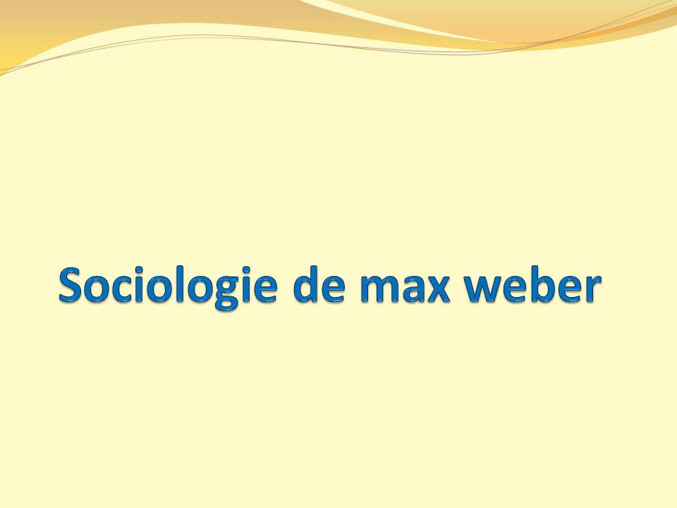 Sociologie de max weber