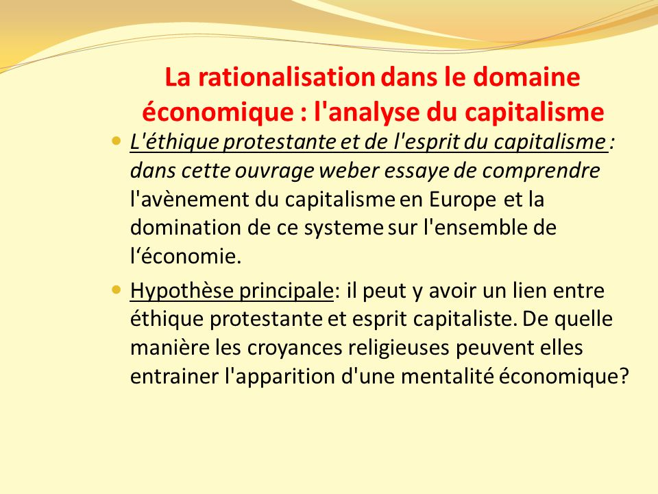 La rationalisation dans le domaine économique : l analyse du capitalisme