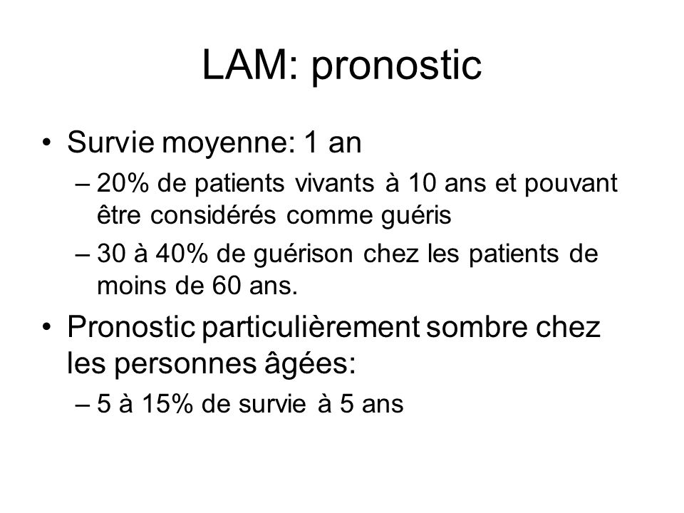 LAM: pronostic Survie moyenne: 1 an