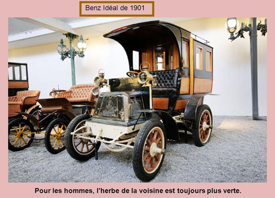 Benz Idéal de 1901 Pour les hommes, l herbe de la voisine est toujours plus verte.