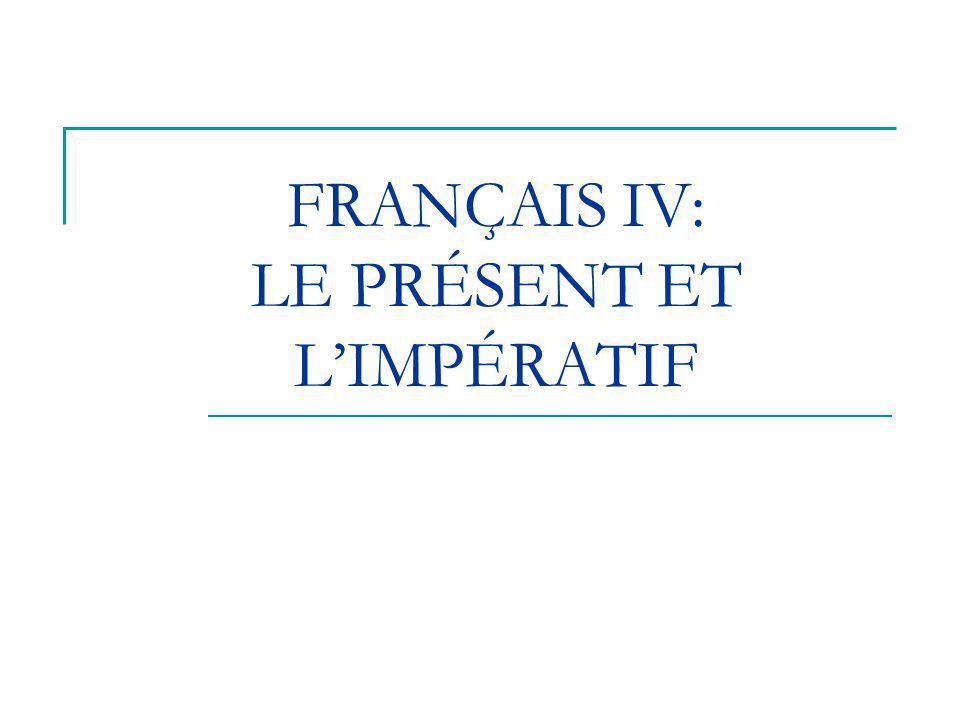 Franais Iv Le Prsent Et LImpratif  Ppt Tlcharger