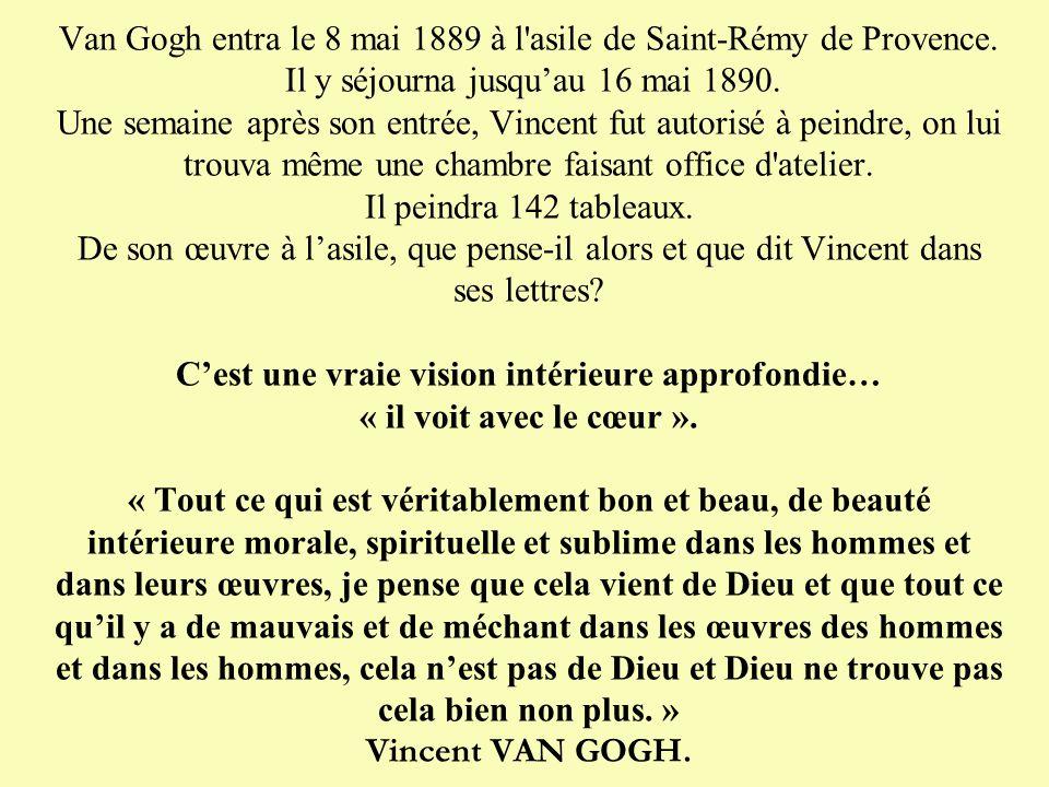 Van Gogh entra le 8 mai 1889 à l asile de Saint-Rémy de Provence