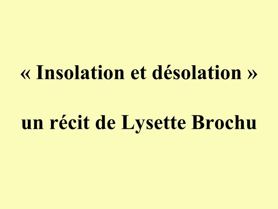 « Insolation et désolation » un récit de Lysette Brochu