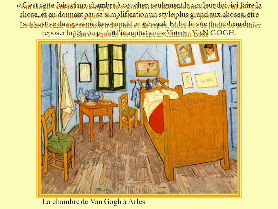 « C est cette fois-ci ma chambre à coucher, seulement la couleur doit ici faire la chose, et en donnant par sa simplification un style plus grand aux choses, être suggestive du repos où du sommeil en général. Enfin la vue du tableau doit reposer la tête ou plutôt l imagination. » Vincent VAN GOGH.