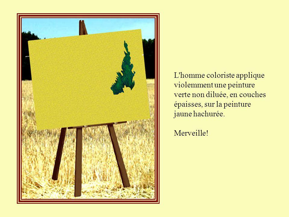 L homme coloriste applique violemment une peinture verte non diluée, en couches épaisses, sur la peinture jaune hachurée.