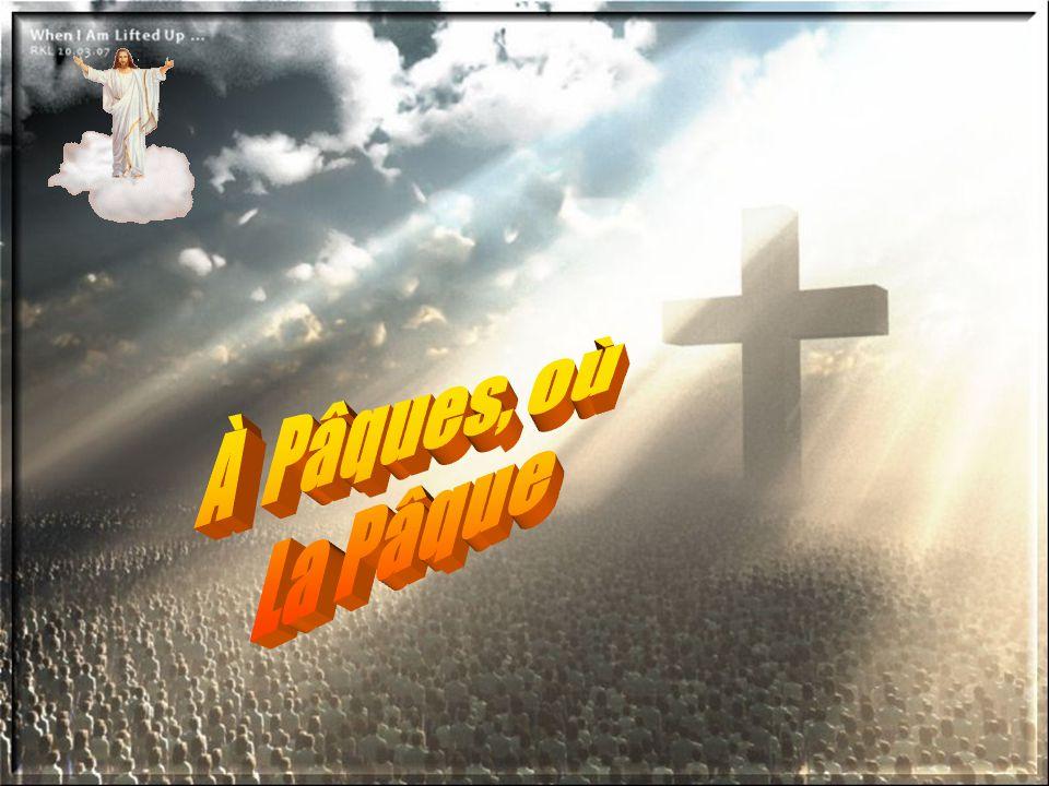 À Pâques, où La Pâque