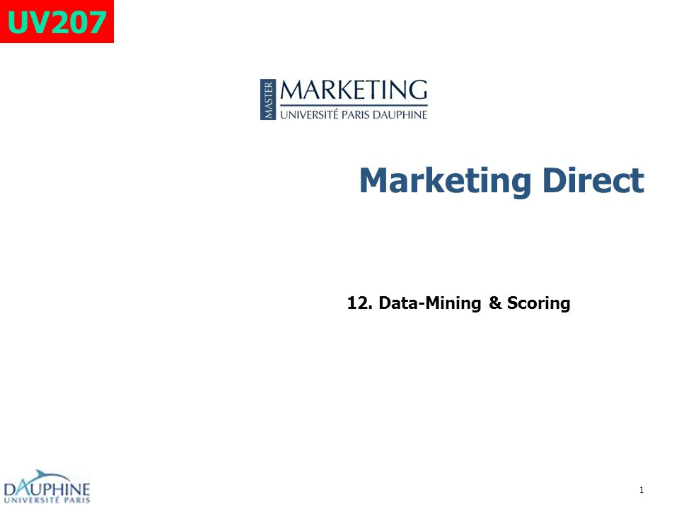 UV207 Marketing Direct 12. Data-Mining & Scoring
