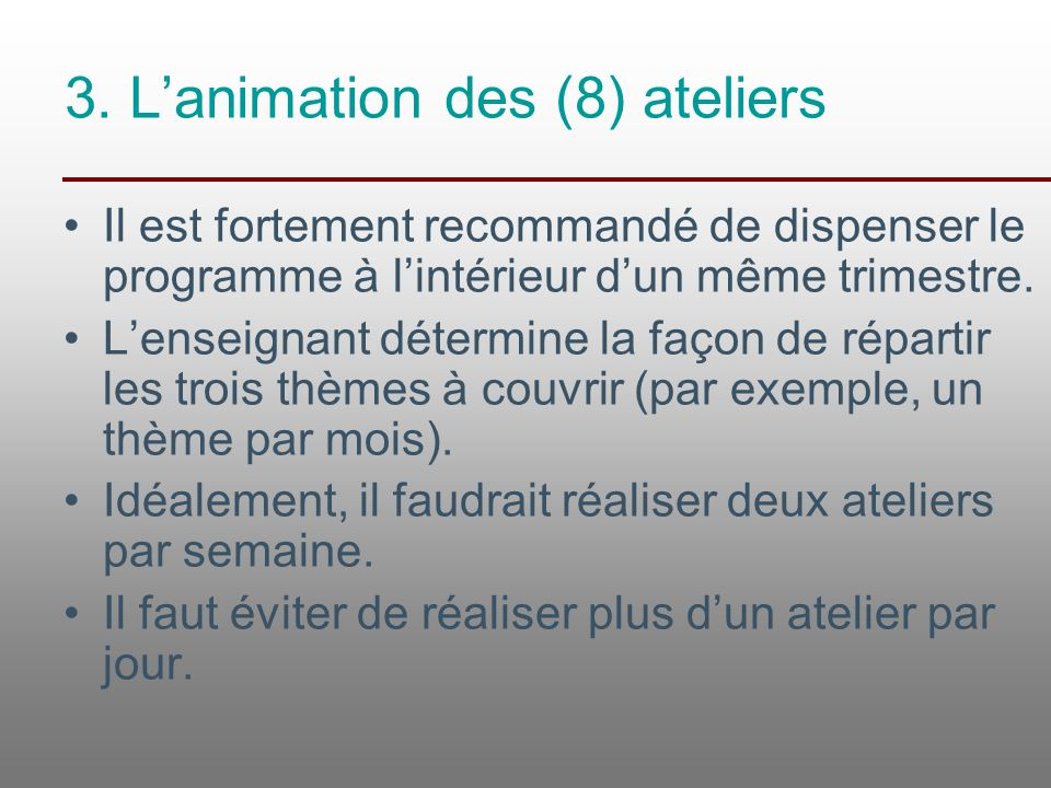 3. L'animation des (8) ateliers