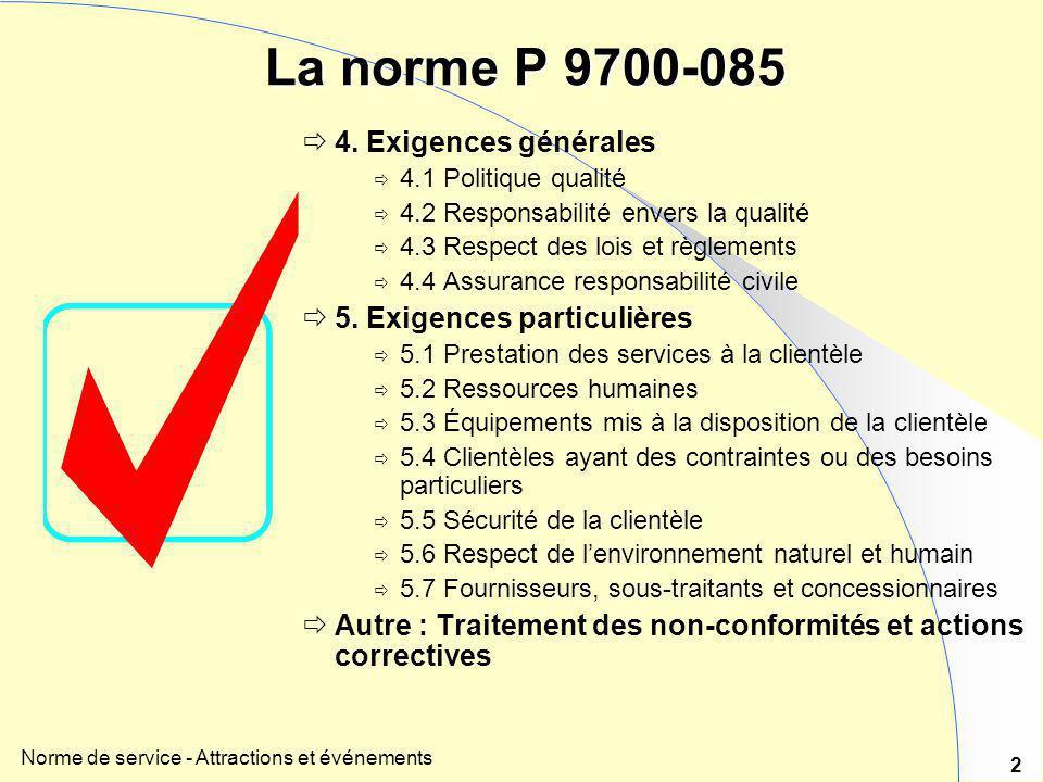 La norme P 9700-085 4. Exigences générales 5. Exigences particulières
