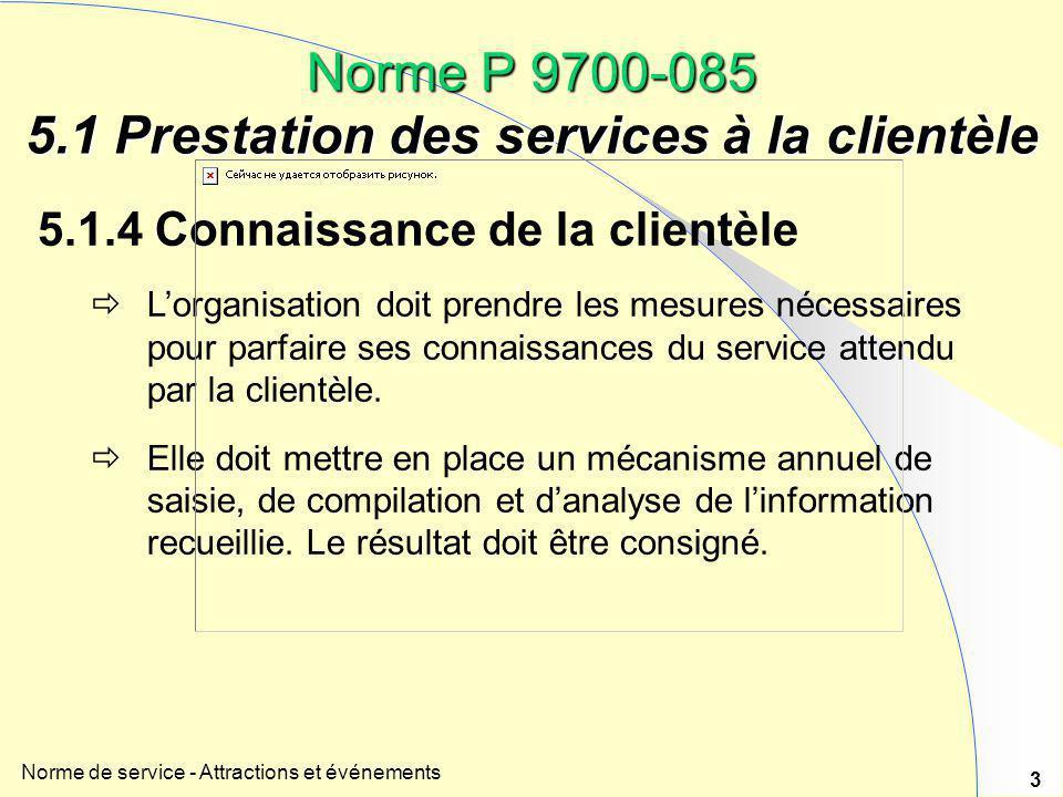 Norme P 9700-085 5.1 Prestation des services à la clientèle