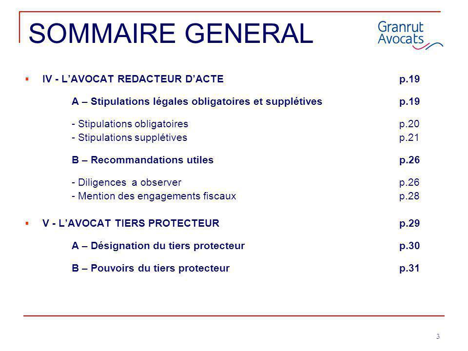 SOMMAIRE GENERAL IV - L'AVOCAT REDACTEUR D'ACTE p.19
